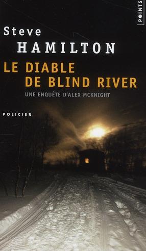 diable de Blind river (Le) : une enquête d'Alex Mcknight | Hamilton, Steve. Auteur