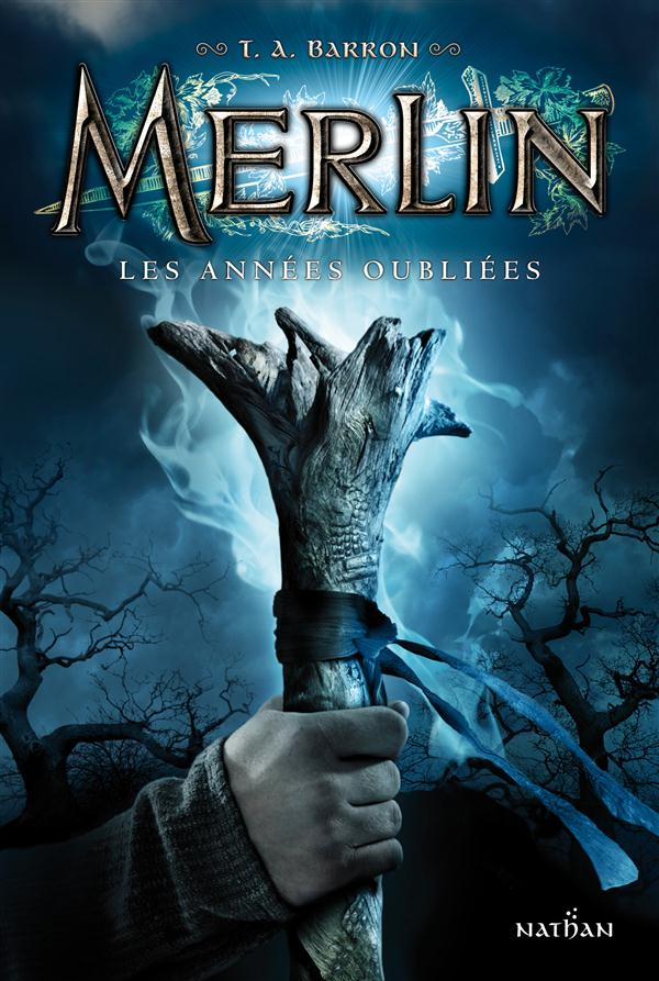 Merlin T.1 ; Les Annees Oubliees