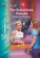 The Substitute Fiancée (Mills   Boon Silhouette)