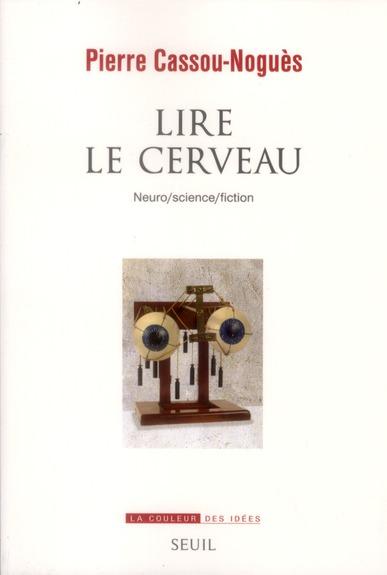 LIRE LE CERVEAU : NEURO / SCIENCE / FICTION