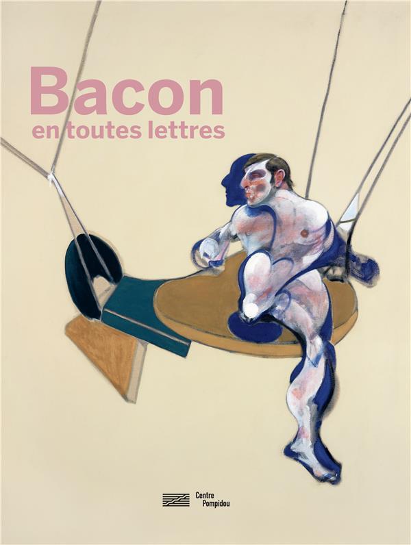 FRANCIS BACON EN TOUTES LETTRES