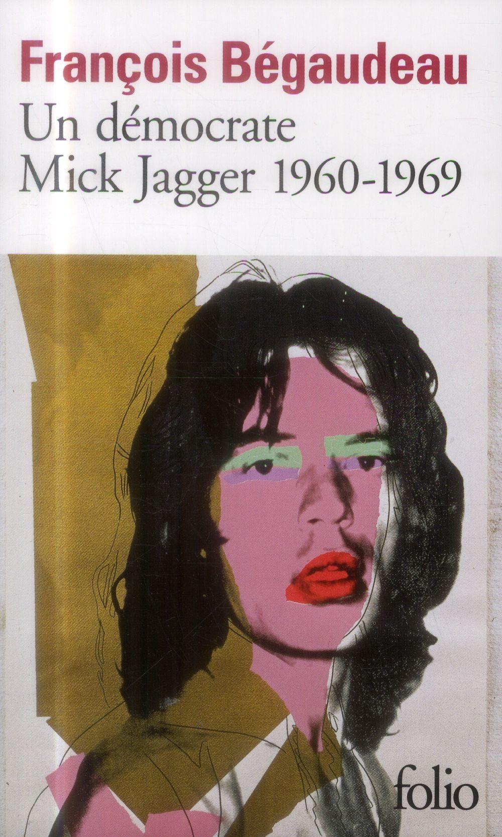 UN DEMOCRATE : MICK JAGGER 1960-1969