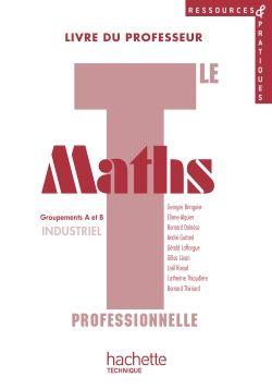 Ressources & Pratiques; Maths ; Terminale Professionnelle ; Groupements A Et B Industriel ; Livre Du Professeur