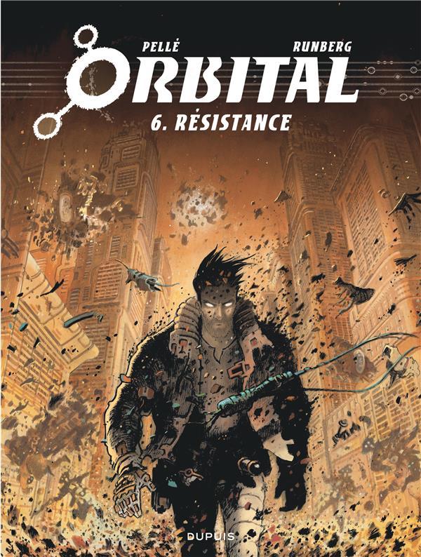 Orbital. 6, résistance / Sylvain Runberg | Runberg, Sylvain (1971-....)