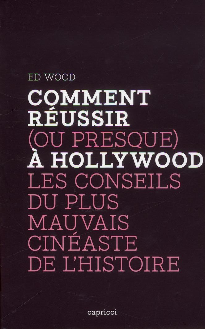 Comment Reussir (Ou Presque) A Hollywood