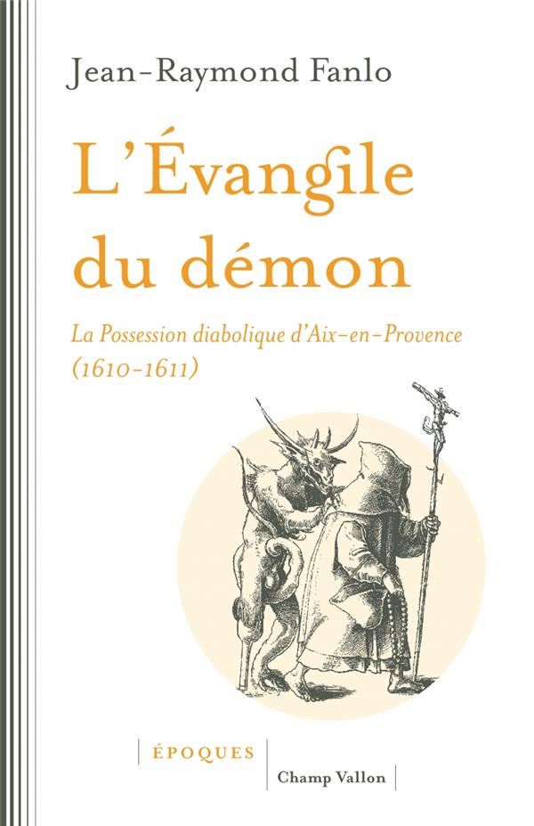 L'EVANGILE DU DEMON, LA POSSESSION DIABOLIQUE D'AIX-EN-PROVENCE (1610-1611)