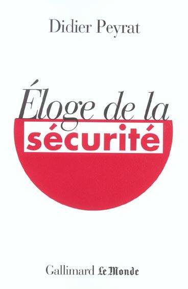 ELOGE DE LA SECURITE