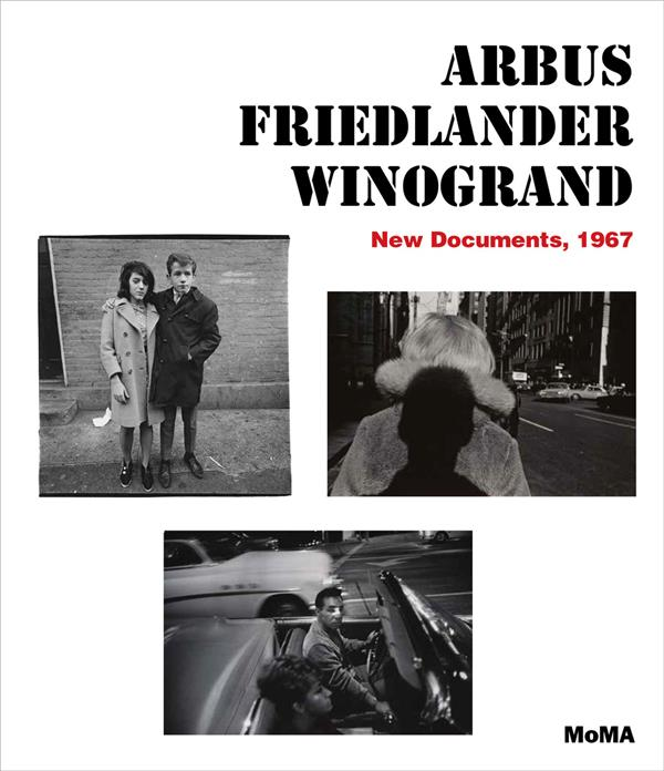 Arbus, friedlander, winogrand ; new documents, 1967