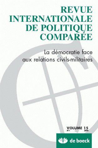 Revue Intern.De Politique Comparee 08/1 La Democratie Face Aux Relations Civils Militaires