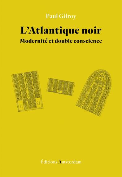 L'ATLANTIQUE NOIR : MODERNITE ET DOUBLE CONSCIENCE
