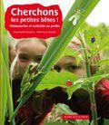Cherchons Les Petites Betes ! Decouvertes Et Activites Au Jardin