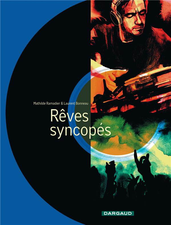 Rêves syncopés / Mathilde Ramadier & Laurent Bonneau | Ramadier, Mathilde