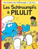 les schtroumpfs t.31 ; les schtroumpfs  Pilulit