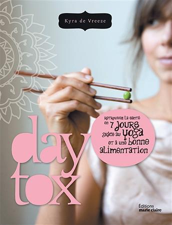 Daytox ; retrouvez la santé en 7 jours grâce au yoga et à une bonne alimentation