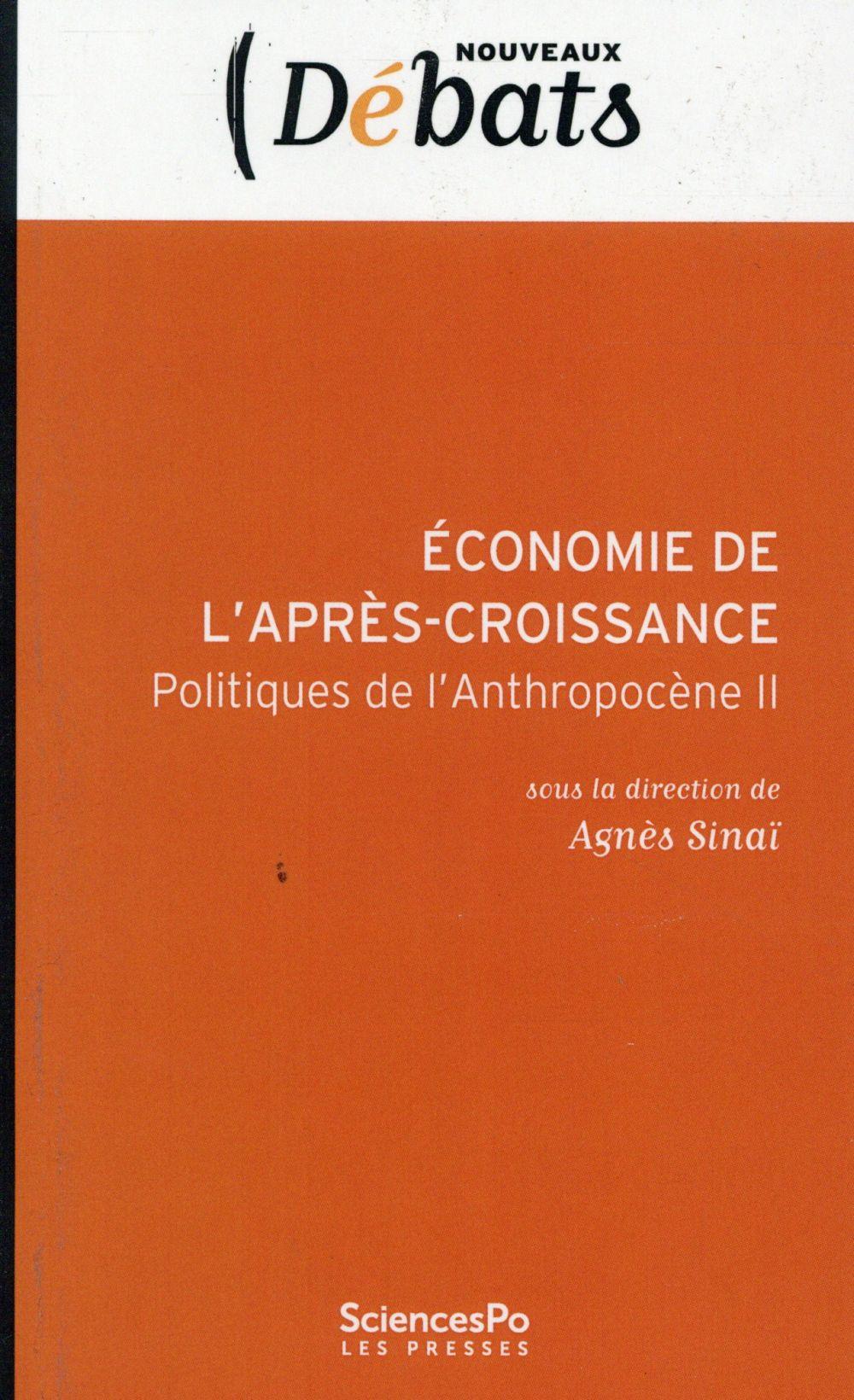 L'ECONOMIE DE L'APRES CROISSANCE : POLITIQUES DE L'ANTHROPOCENE II