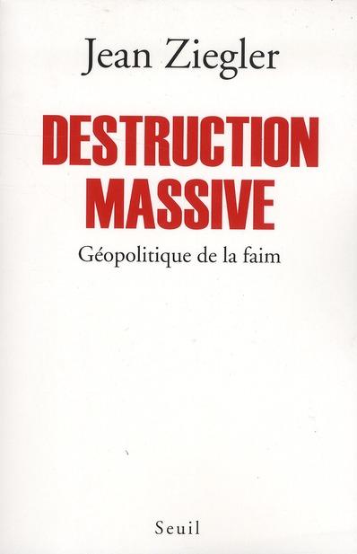 Destruction Massive ; Geopolitique De La Faim