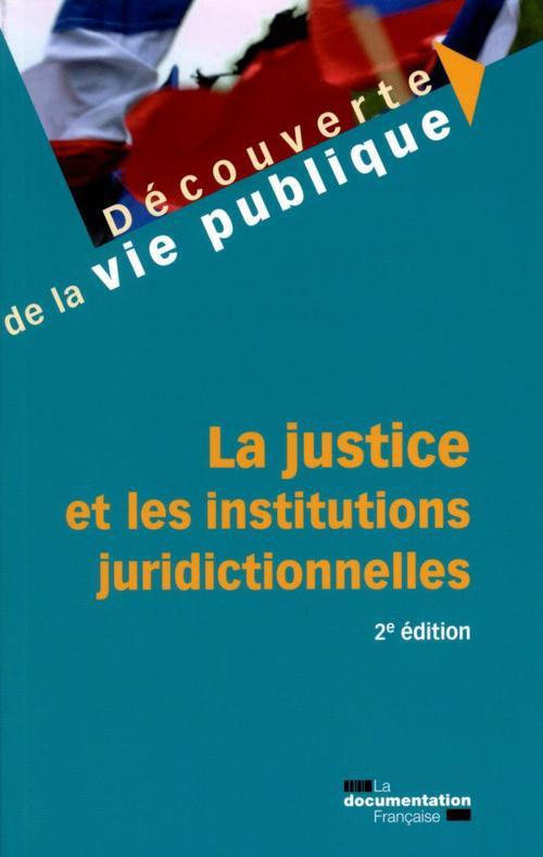 La Justice Et Les Institutions Juridictionnelles (2e Edition)