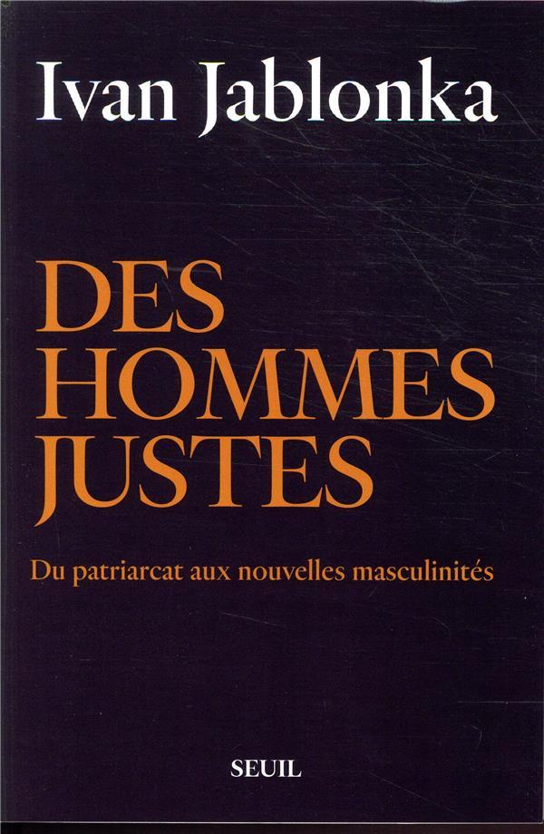 DES HOMMES JUSTES : DU PATRIARCAT AUX NOUVELLES MASCULINITES