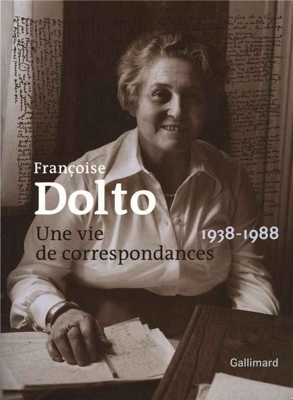 Francoise Dolto, Une Vie De Correspondances, 1938-1988