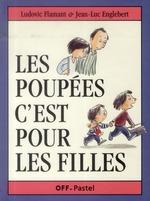les poupées c'est pour les filles - Ludovic Flamant, Jean-Luc  Englebert