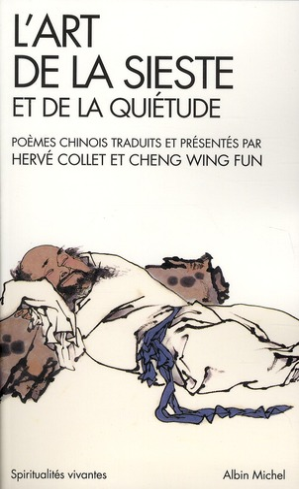 L'ART DE LA SIESTE ET DE LA QUIETUDE (ANTHOLOGIE DE POESIE CHINOISE)