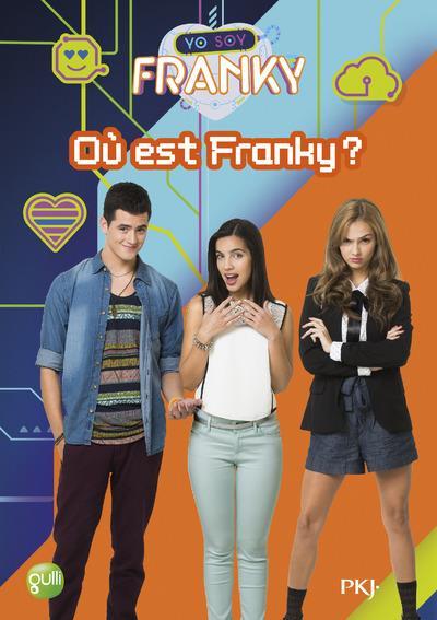 Yo Soy Franky T.3 ; Où Est Franky ?