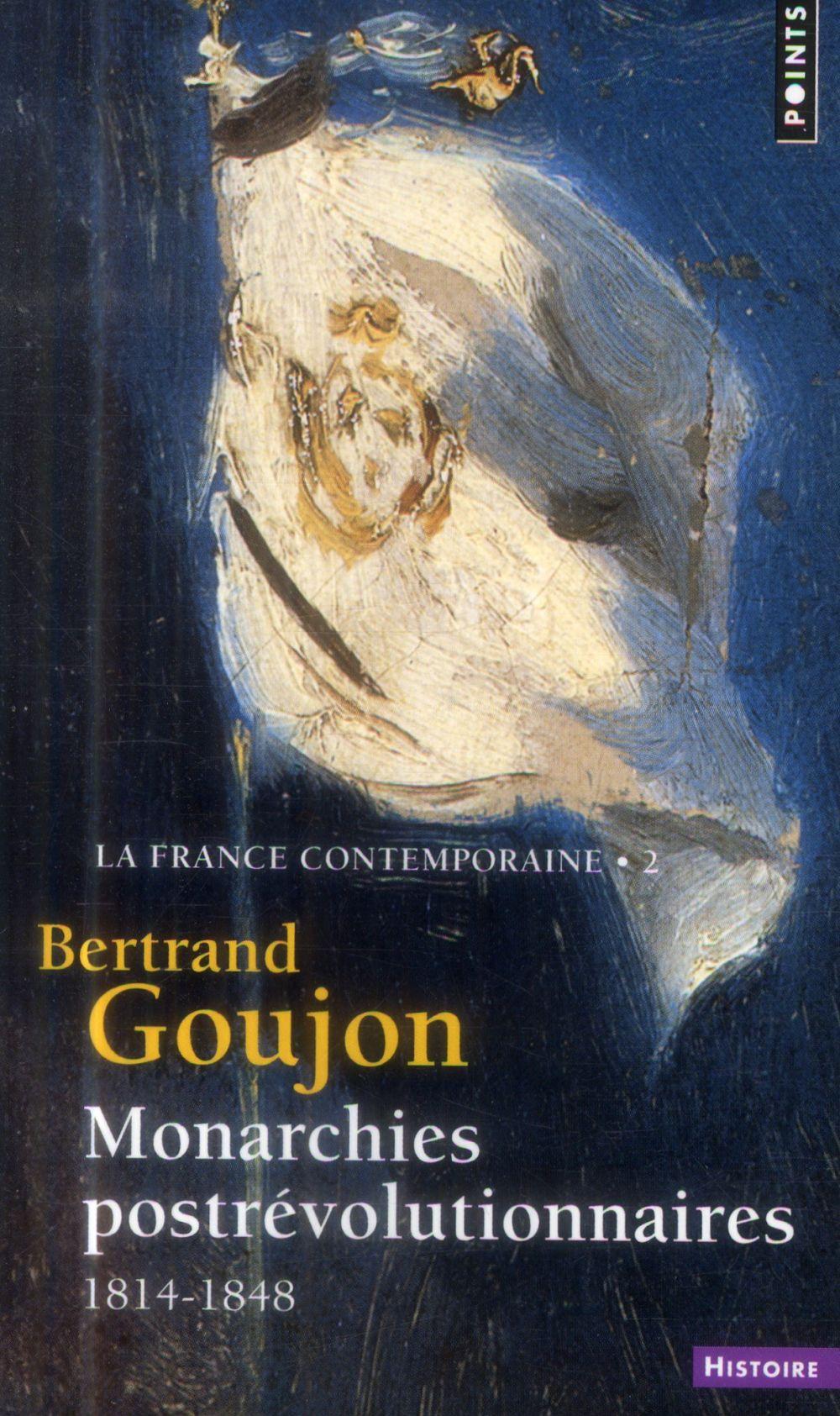 LA FRANCE CONTEMPORAINE T2 : MONARCHIES POSTREVOLUTIONNAIRES  1814-1848