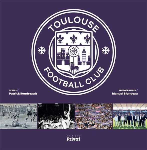 Toulouse football club ; ses 80 ans