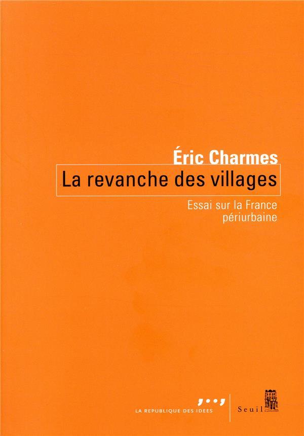 LA REVANCHE DES VILLAGES, ESSAI SUR LA FRANCE PERIURBAINE