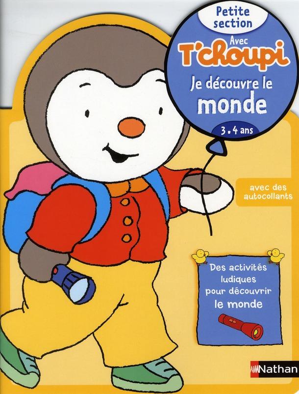 Avec Tchoupi Je Decouvre Le Monde ; Petite Section ; 3/4 Ans