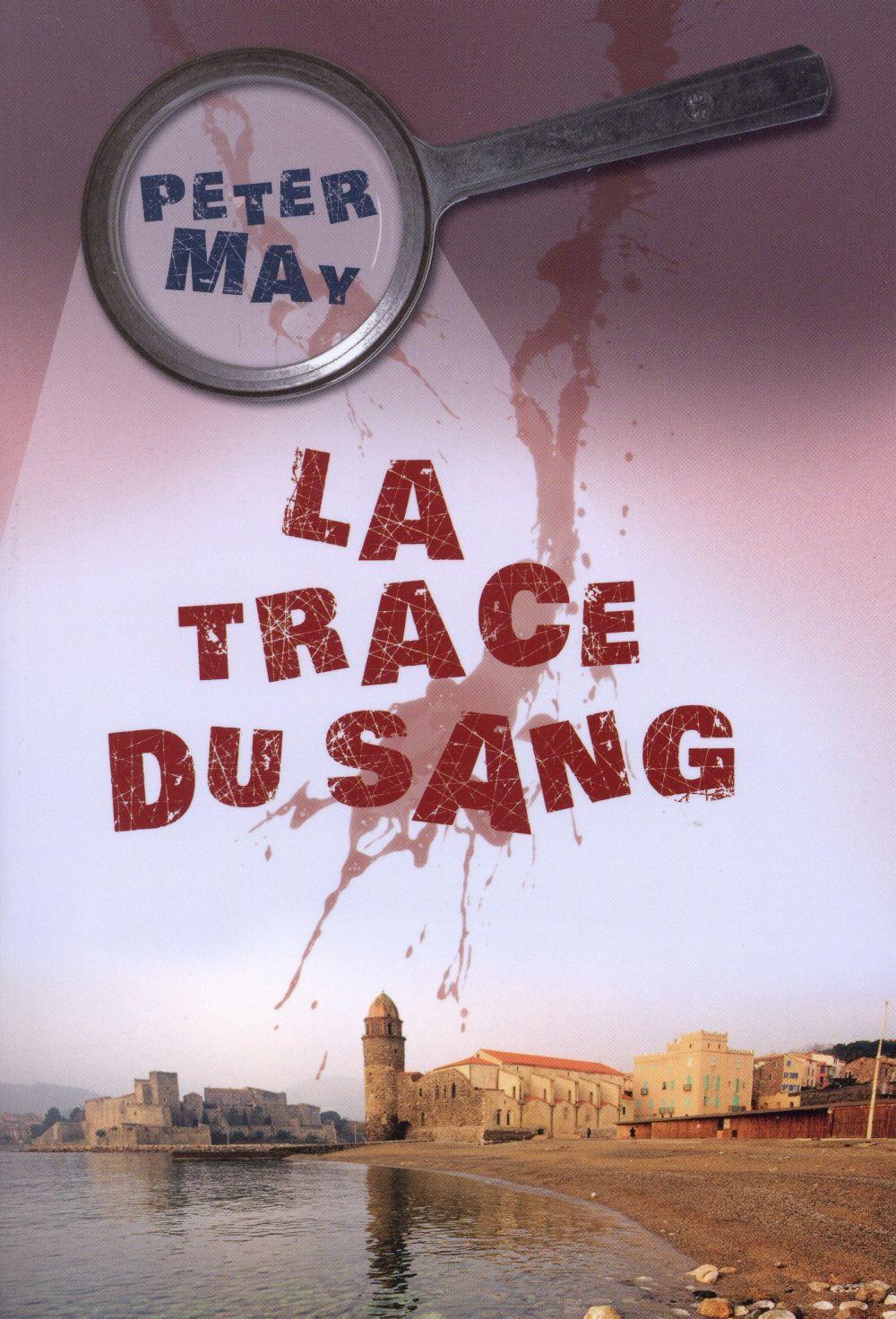 Assassins sans visage, 3. La trace du sang / Peter May | May, Peter (1951-....)