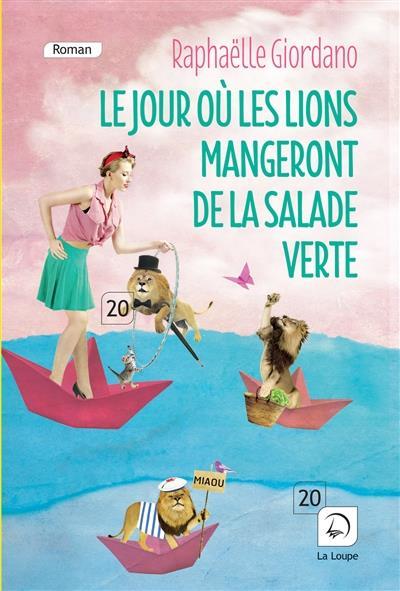 Le Jour Ou Les Lions Mangeront De La Salade Verte (Vol. 2)
