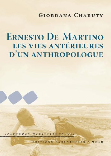 ERNESTO DE MARTINO :  LES VIES ANTERIEURES D'UN ANTHROPOLOGUE