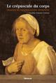 LE CREPUSCULE DU CORPS : IMAGES DE LA VIEILLESSE FEMININE