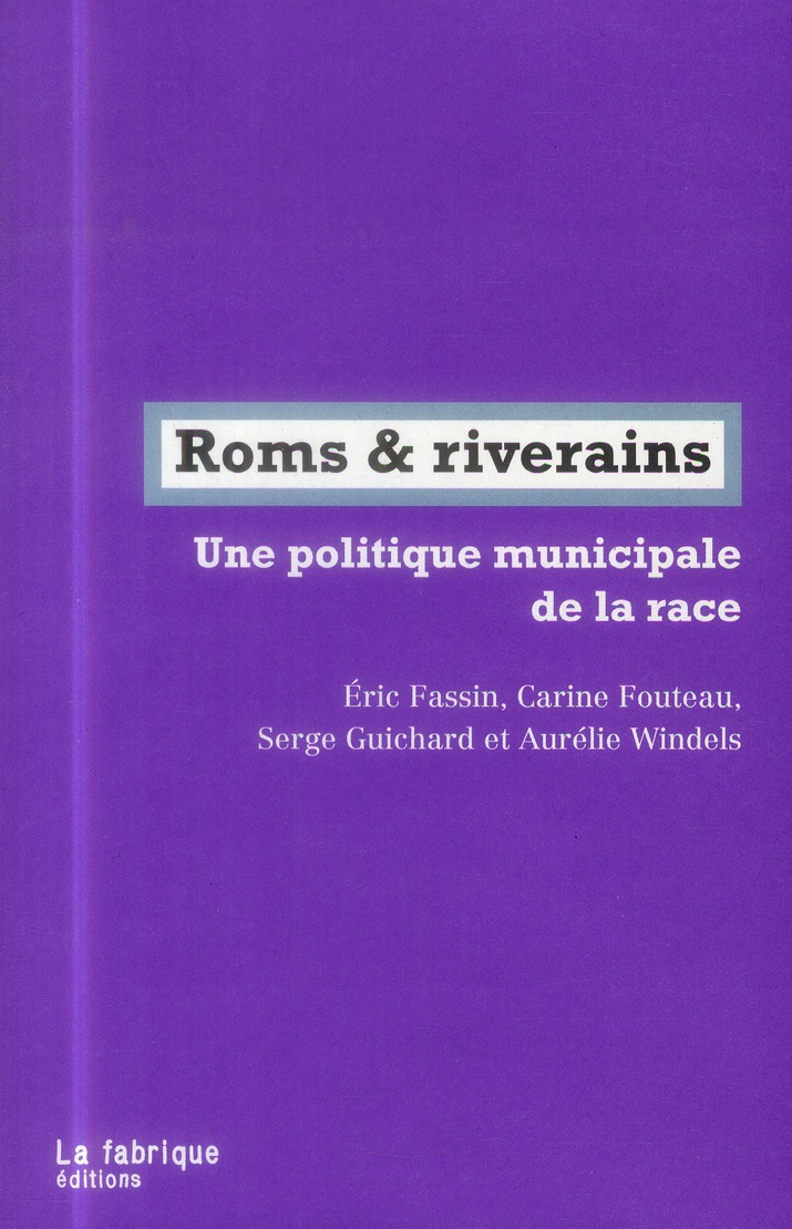 ROMS ET RIVERAINS, UNE POLITIQUE MUNICIPALE DE LA RACE