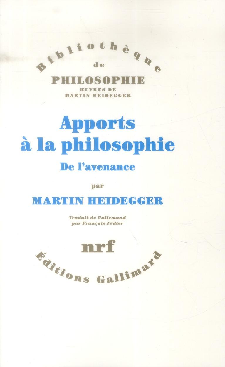 APPORTS A LA PHILOSOPHIE / DE L'AVENANCE
