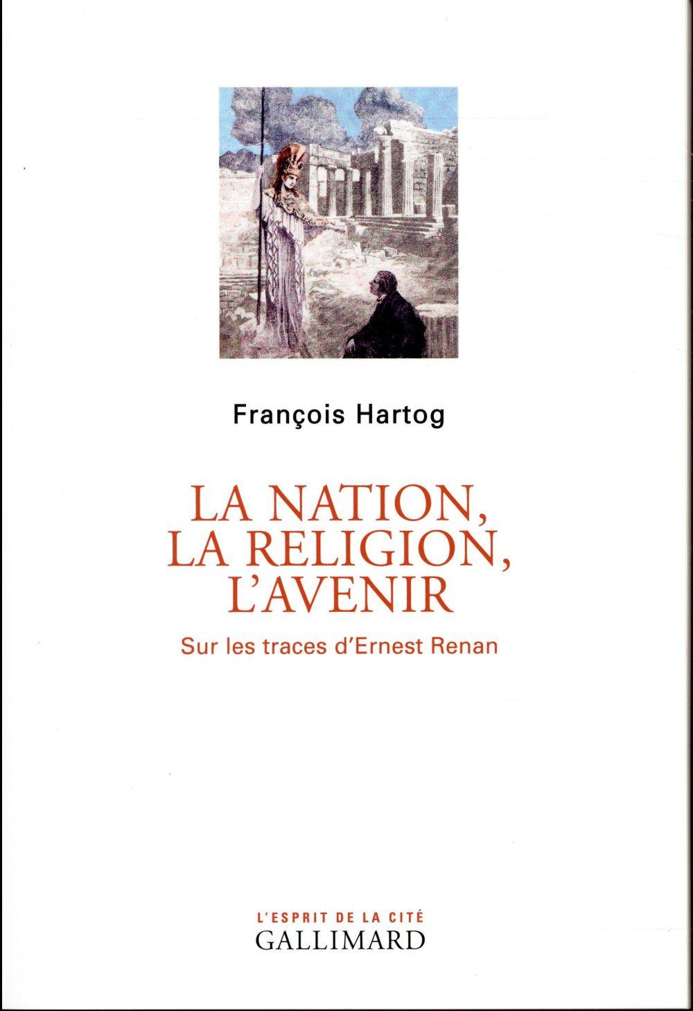 LA NATION, LA RELIGION, L'AVENIR, SUR LES TRACES D'ERNEST RENAN