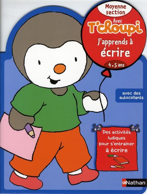 Avec T'Choupi J'Apprends A Ecrire ; Moyenne Section ; 4-5 Ans