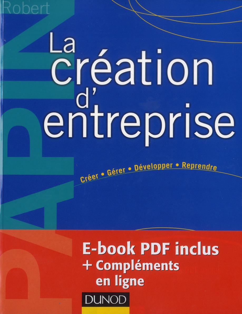La Creation D'Entreprise ; Creation, Reprise, Developpement (15e Edition)