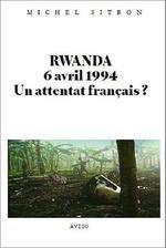 Couverture de Rwanda, 6 avril 1994 ; un attentat français ?