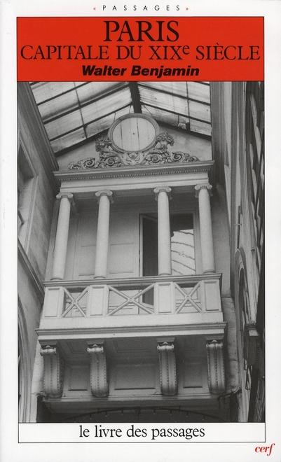 PARIS CAPITALE DU XIX SIECLE : LE LIVRE DES PASSAGES