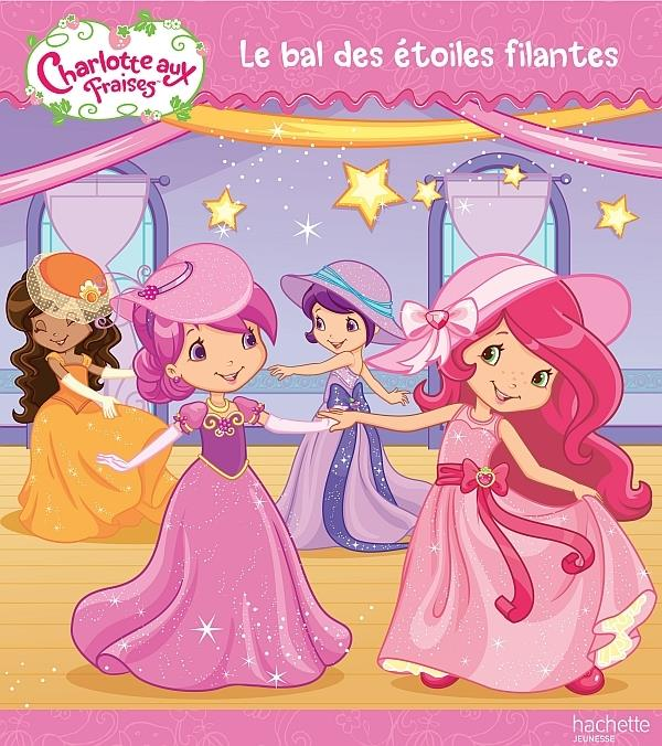 Charlotte Aux Fraises ; Le Bal Des Etoiles Filantes