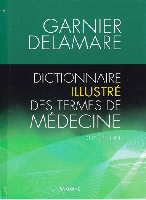 Dictionnaire Illustre Des Termes De Medecine (31e Edition)