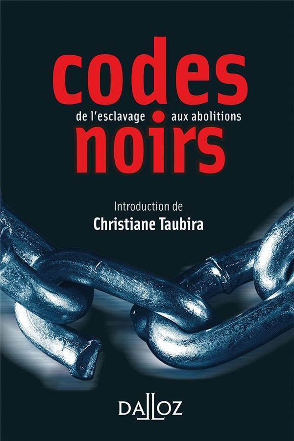 Codes Noirs, De L'Esclavage Aux Abolitions - 1ere Ed.