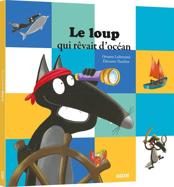 loup qui rêvait d'océan (Le) | Lallemand, Orianne. Auteur