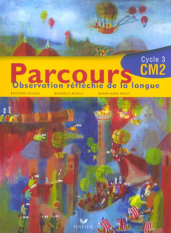 Parcours Cm2 Francais Ed 2005 - Manuel De L'Eleve