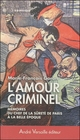 L'AMOUR CRIMINEL : MEMOIRES DU CHEF DE LA SURETE DE PARIS A LA BELLE EPOQUE