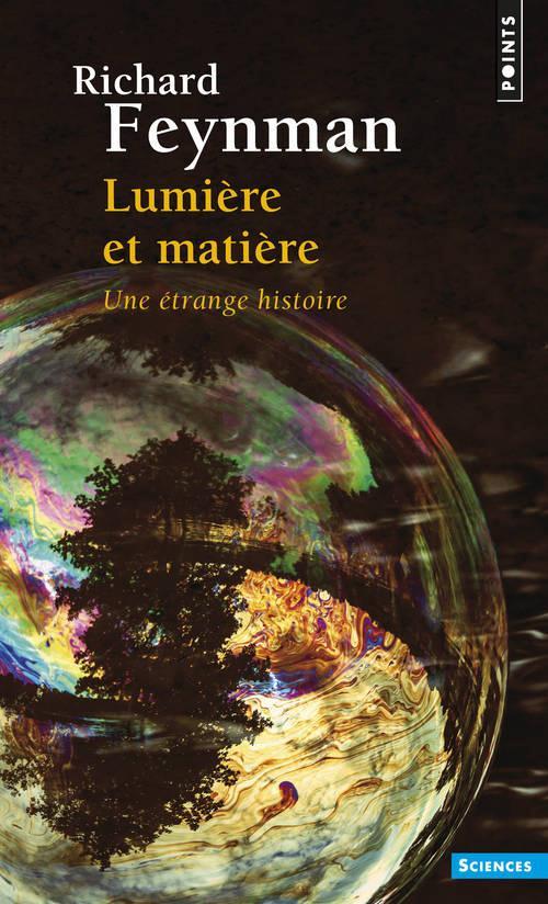 Lumiere Et Matiere ; Une Etrange Histoire