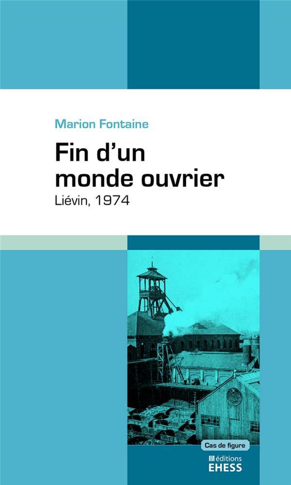 FIN D'UN MONDE OUVRIER : LIEVIN, 1974
