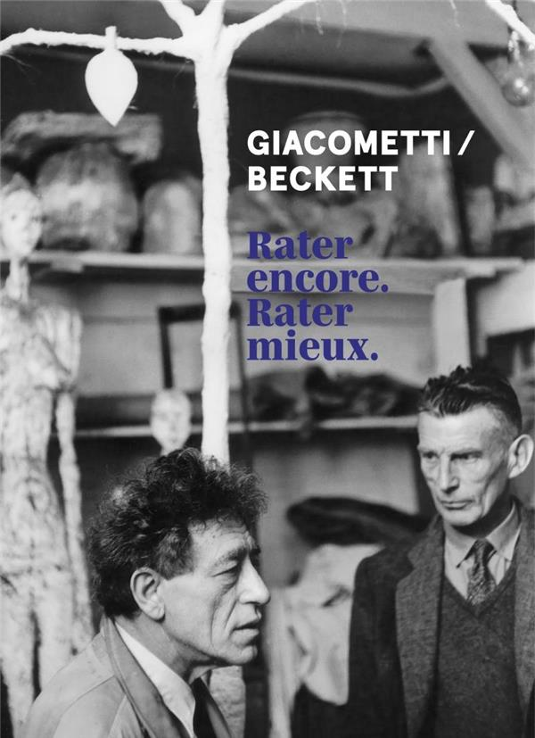 GIACOMETTI / BECKETT : RATER ENCORE, RATER MIEUX